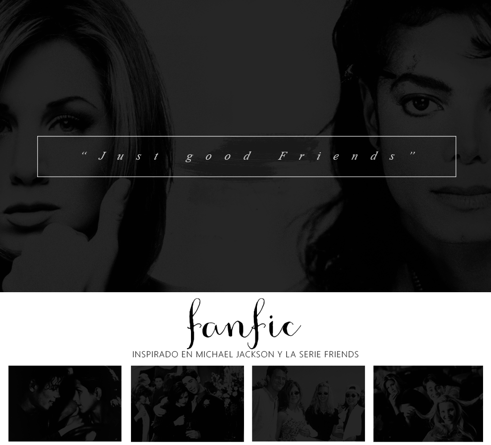 Just Good Friends (Novela inspirada en Michael Jackson)