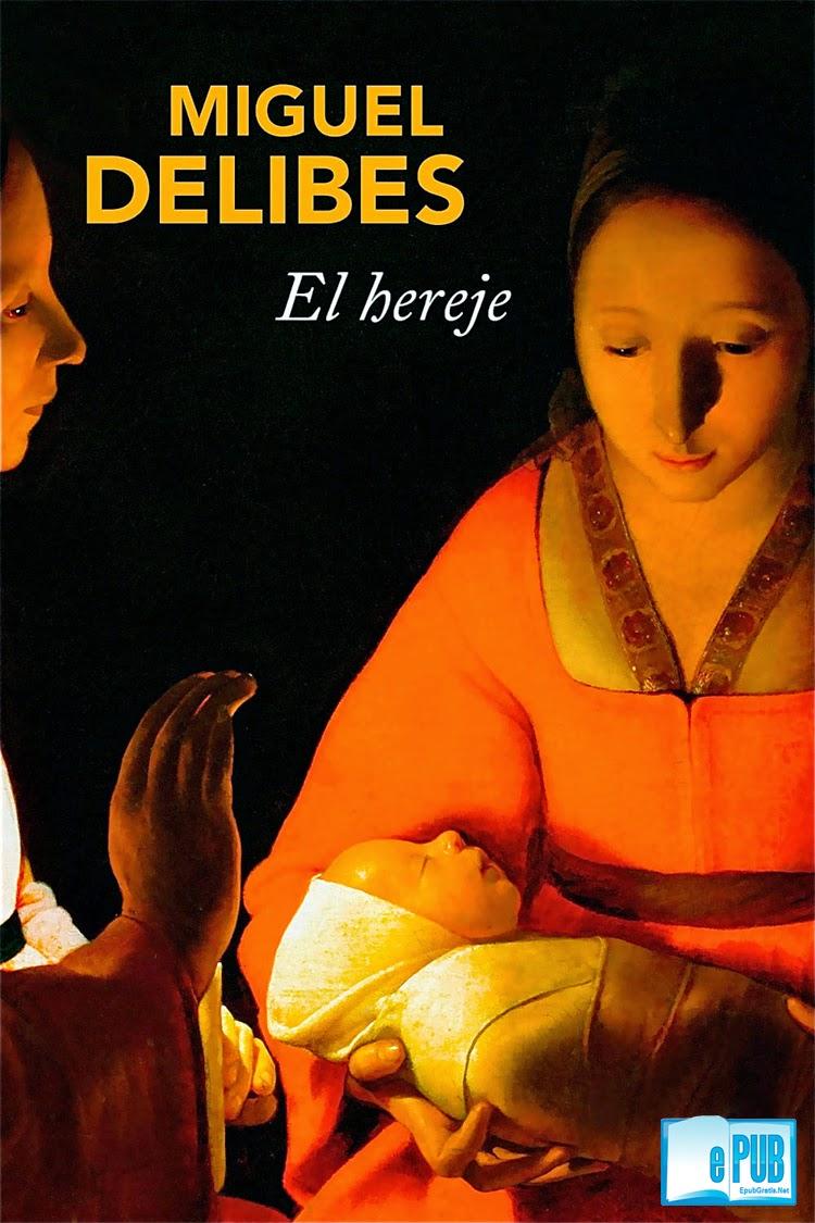 El+here El hereje   Miguel Delibes