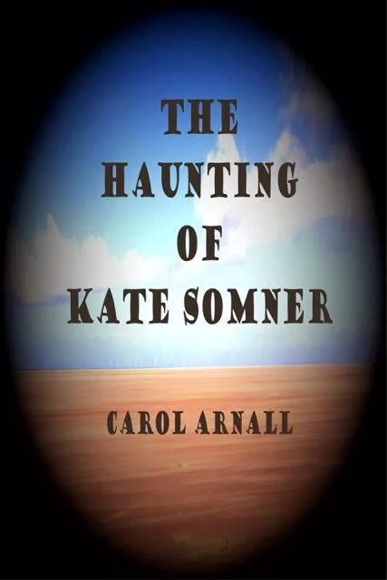 The Haunting of Kate Somner by Carol Arnall