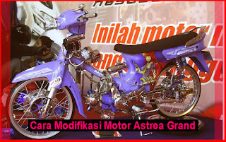 Cara Modifikasi Motor Astrea Grand