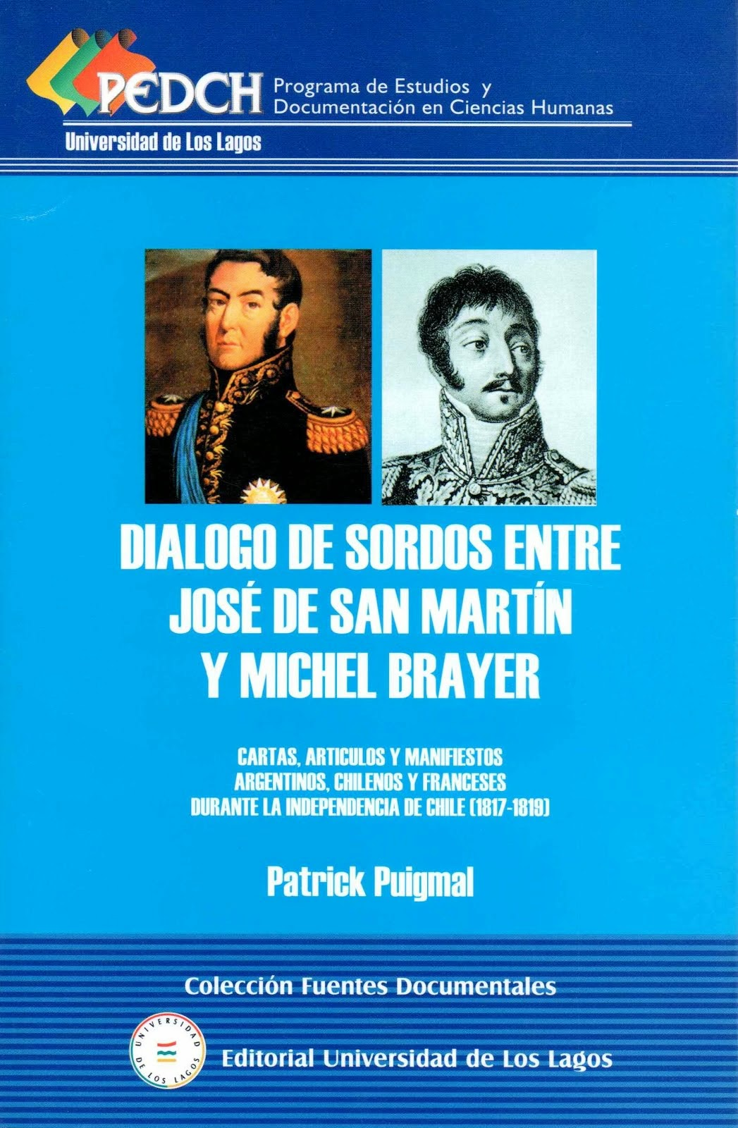 Dialogo de sordos entre Jose SAN MARTIN y Michel BRAYER