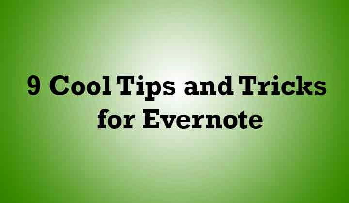 9 Cool Evernote Tips and Tricks to improve your Productivity