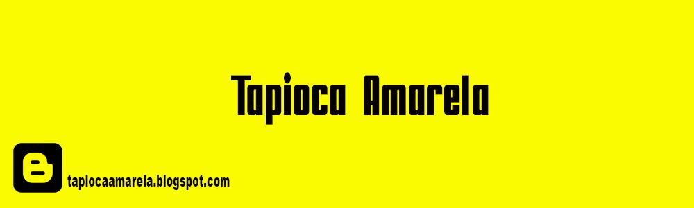 Tapioca Amarela