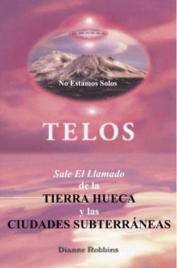Telos Llamado de la TIEERA HUECA y las CIUDADES SUBTERRANEA