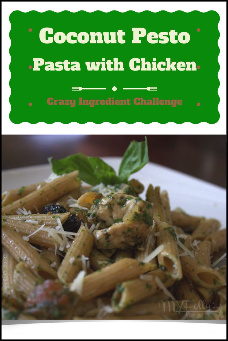 This and that: Coconut Pesto Pasta with Chicken #CIC