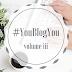 #YouBlogYou Volume 3