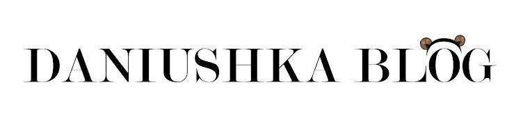 Daniushka blog