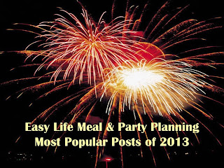 Easy Life meal & Party Planning - Most Popular Posts of 2013