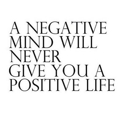 a negative mind will never give you a positive life - Inspirational Positive Quotes with Images