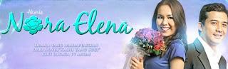 NORA+ELENA+TV3+SLOT+AKASIA NORA ELENA SLOT AKASIA TV3| SINOPSIS, LAGU TEMA, PELAKON, ADAPTASI NOVEL