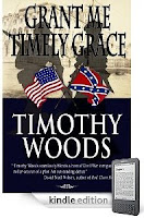 "In the words of one historian, the Civil War is ""the American Iliad"" – Here's a historical novel that brings that truth to life: Timothy Woods' GRANT ME TIMELY GRACE is our Kindle Nation eBook of the Day, and Here's a Free Sample- 4.5 stars – just $2.99 on Kindle!"