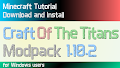 HOW TO INSTALL<br>Craft Of The Titans Modpack [<b>1.10.2</b>]<br>▽