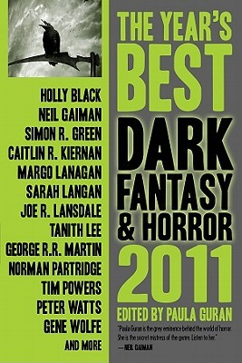 The Year's Best Dark Fantasy and Horror 2011 edited by Paula Guran