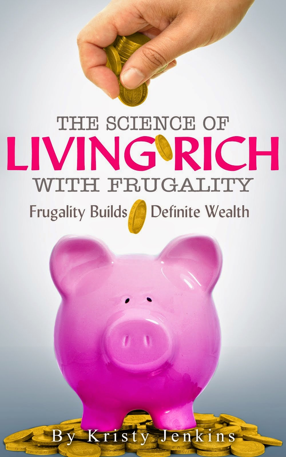 The Science of Living Rich  with Frugality