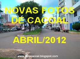 MAIS FOTOS DE CACOAL