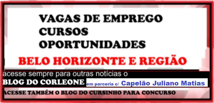 BLOG DO CORLEONE - VAGAS DE EMPREGOS E ESTÁGIOS