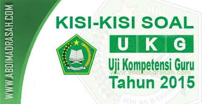 Download Kisi-Kisi Uji Kompetensi Guru (UKG) Bagi Guru Madrasah Tahun 2015