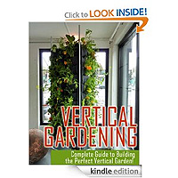 Ultimate Guide to Building the Perfect Vertical Garden! by Maddie Alexander