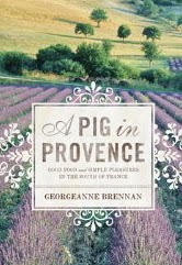 french village diaries book review A Pig in Provence Georgeanne Brennan memoir