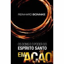 """""""O Poder do Espírito Santo em Ação-Reinhard Bonnk""""."""