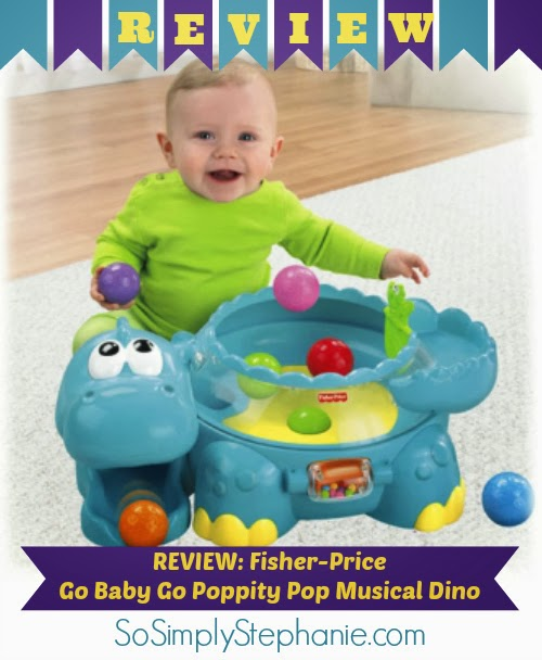 Review: Fisher-Price Go Baby Go Poppity Pop Musical Dino