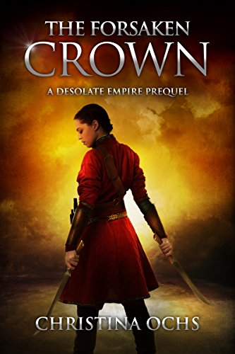 The Forsaken Crown (The Desolate Empire Book 0)