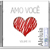 Amo Você - Volume 19 - 2013
