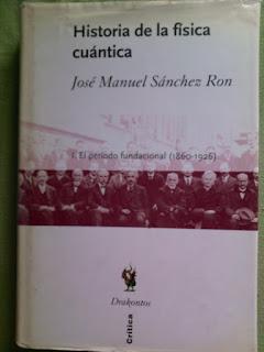"""""""Historia de la Física Cuántica"""" - José Manuel Sanchez Ron."""