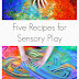 Five Recipes for Sensory Play