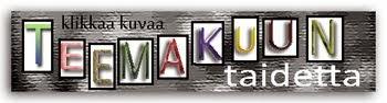http://teemataide.blogspot.fi/2015/04/7-teema-huhtikuu.html