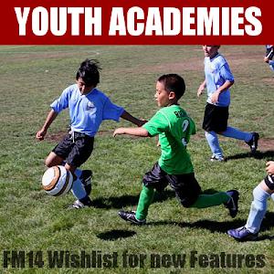 FM14 wishlist youth academy and revamp regens