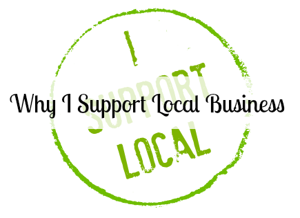 Why I Support Local Business