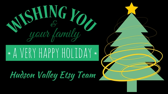 Happy Holidays from Hudson Valley Etsy