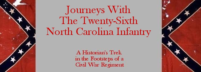 Journeys With The 26th North Carolina Infantry