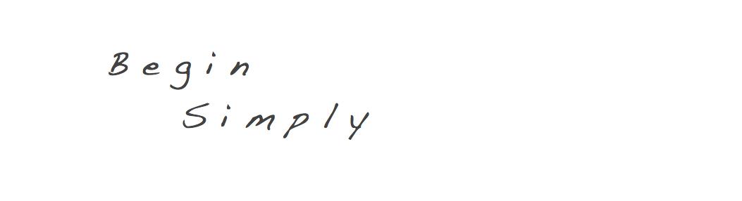 Begin Simply