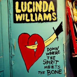 Lucinda Williams – Down Where the Spirit Meets the Bone (2014)