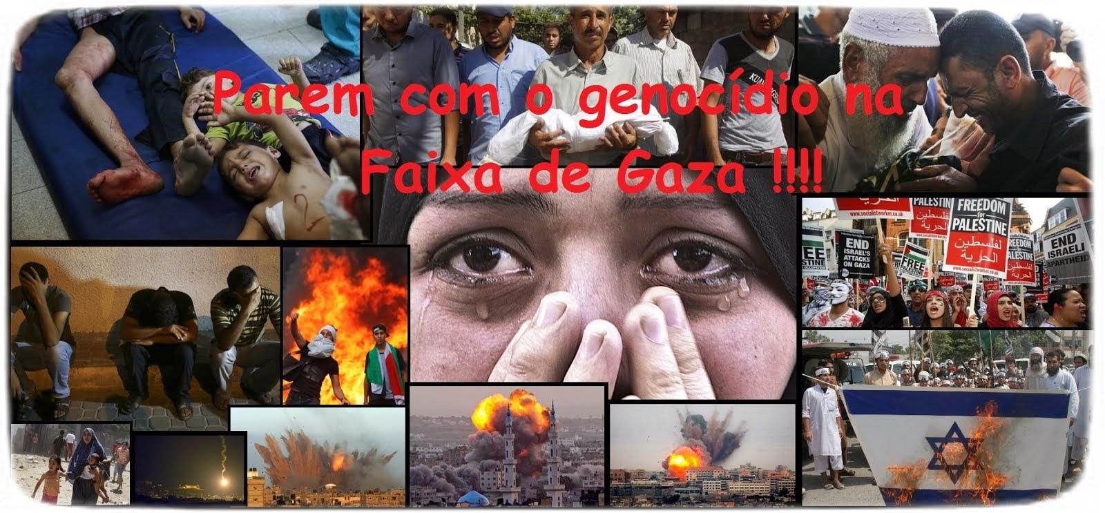 ACABEM COM O GENOCÍDIO NA FAIXA DE GAZA