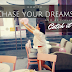 How to Chase Your Dreams and Actually Catch…