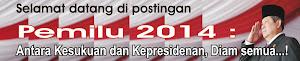 Pemilu 2014 : Antara Kesukuan dan Kepresidenan, Diam semua...!