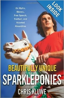 http://www.amazon.com/Beautifully-Unique-Sparkleponies-Football-Absurdities/dp/0316236772/ref=sr_1_1?ie=UTF8&qid=1389420515&sr=8-1&keywords=chris+kluwe