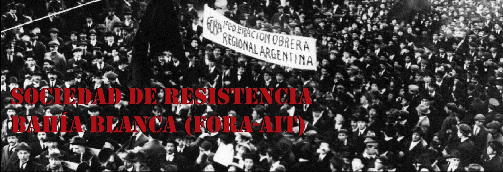 Sociedad de Resistencia de Bahía Blanca (FORA-AIT)