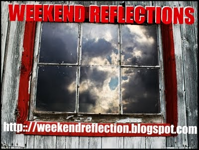 Weekend Reflections
