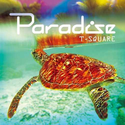 [Album] T-SQUARE – PARADISE (2015.07.08/MP3/RAR)