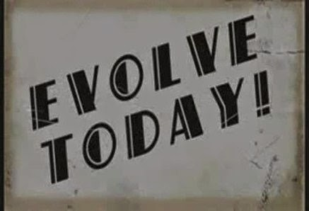 Evolve today