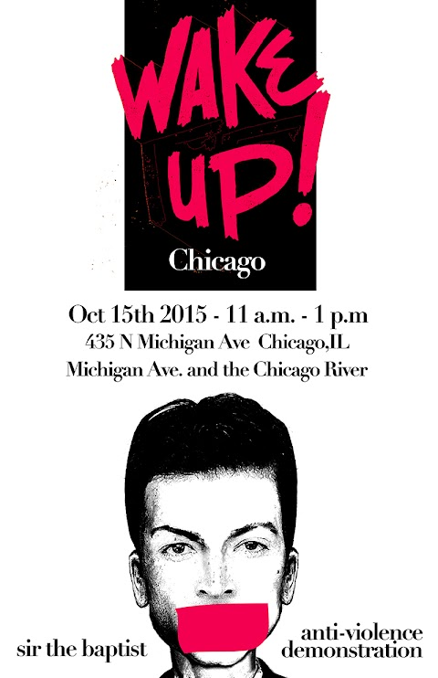 "EVENT PREVIEW: Sir the Baptist ""Wake Up Chicago"" Anti-Violence Demonstration"