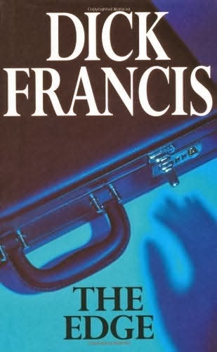 The Edge - Authored by Dick Francis - Published in 1988