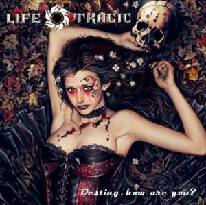 Life Tragic - Destiny, How Are You?