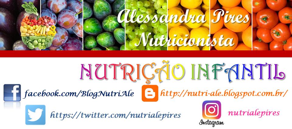 NUTRIÇÃO INFANTIL - Nutricionista Alessandra Pires