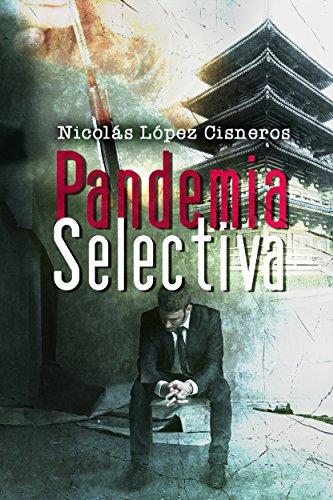 Pandemia selectiva- Nicolas Lopez Cisneros