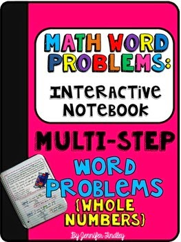http://www.teacherspayteachers.com/Product/Interactive-Math-Notebook-Word-Problems-Multi-Step-Whole-Numbers-1423743